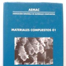 Libros de segunda mano de Ciencias: MATERIALES COMPUESTOS 01 - AEMAC - ASOCIACION ESPAÑOLA DE MATERIALES COMPUESTOS - QUIMICA. Lote 43510383