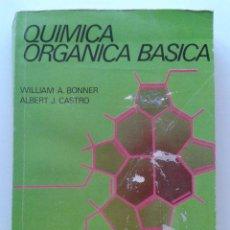 Libri di seconda mano: QUIMICA ORGANICA BASICA - WILLIAM A BONNER / ALBERT J. CASTRO - EDITORIAL ALHAMBRA. Lote 43512001