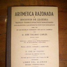 Libros de segunda mano de Ciencias - DALMAU CARLES, José. Aritmética razonada y nociones de álgebra : tratado teórico-práctico... - 43543510