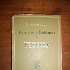 Libros de segunda mano de Ciencias: GASSIOT, JOSÉ. EJERCICIOS Y PROBLEMAS DE FÍSICA. Lote 43596239