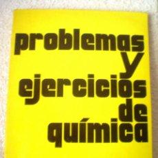 Libros de segunda mano de Ciencias: PROBLEMAS Y EJERCICIOS DE QUIMICA.. Lote 43606817