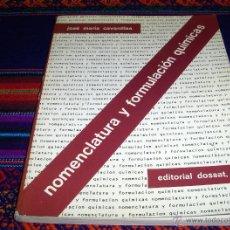 Libros de segunda mano de Ciencias: NOMENCLATURA Y FORMULACIÓN QUÍMICAS DE JOSÉ MARÍA CAVANILLAS. ED. DOSSAT 1984. BUEN ESTADO.. Lote 43646851
