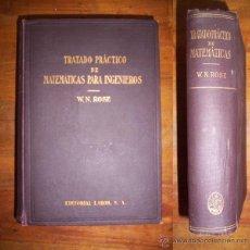 Libros de segunda mano de Ciencias: ROSE, W.N. TRATADO PRÁCTICO DE MATEMÁTICAS PARA INGENIEROS : PARA USO DE INGENIEROS,...1ª PARTE. Lote 97283512