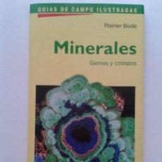 Libros de segunda mano: MINERALES GEMAS Y CRISTALES - RAINER BODE - GUIAS DE CAMPO ILUSTRADAS. Lote 43731189