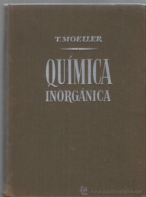 QUÍMICA INORGÁNICA, THERALD MOELLER, ED. REVERTÉ BARCELONA 1956, 880 PÁGS, 17X23CM, ENC. TELA ED (Libros de Segunda Mano - Ciencias, Manuales y Oficios - Física, Química y Matemáticas)