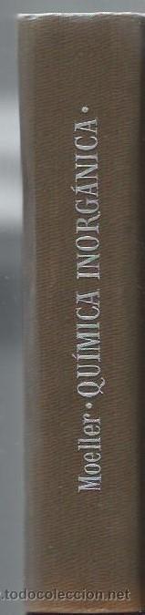 Libros de segunda mano de Ciencias: QUÍMICA INORGÁNICA, THERALD MOELLER, ED. REVERTÉ BARCELONA 1956, 880 PÁGS, 17X23CM, ENC. TELA ED - Foto 3 - 43749751