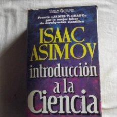 Libros de segunda mano de Ciencias: INTRODUCCION A LA CIENCIA POR ISAAC ASIMOV. Lote 43753430