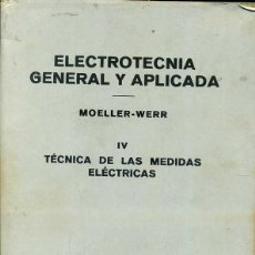 Libros de segunda mano de Ciencias: MOELLER WERR : ELECTROTECNIA GENERAL Y APLICADA - MEDIDAS ELECTRICAS (LABOR 1964). Lote 43768752