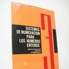Libros de segunda mano de Ciencias: SISTEMAS DE NUMERACIÓN PARA LOS NÚMEROS ENTEROS, 3-NATIONAL COUNCIL OF TEACHERS OF MATHEMATICS-1967-. Lote 43782323