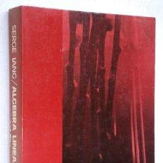 Libros de segunda mano de Ciencias: ALGEBRA LINEAL POR SERGE LANG DEL FONDO EDUCATIVO INTERAMERICANO EN 1976. Lote 60687309