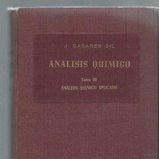 Libros de segunda mano de Ciencias: TRATADO DE ANÁLISIS QUÍMICO, JOSE CASARES GIL, TOMO III, ANÁLISIS QUÍMICO APLICADO, MADRID 1951. Lote 43863260