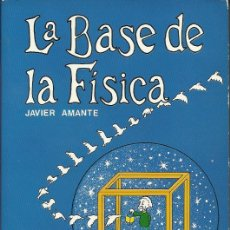Libros de segunda mano de Ciencias: JAVIER AMANTE : LA BASE DE LA FÍSICA. (EDS. PENTHALON, COL. EL BÚHO VIAJERO, 1987). Lote 43892168