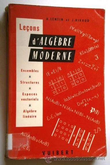 LEÇONS D'ALGÈBRE MODERNE POR LENTIN Y RIVAUD DE ED. VUIBERT EN PARÍS 1964 (IDIOMA FRANCÉS) (Libros de Segunda Mano - Ciencias, Manuales y Oficios - Física, Química y Matemáticas)