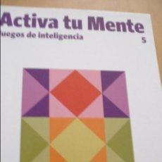 Libros de segunda mano de Ciencias: ACTIVA TU MENTE Nº 5 JUEGOS DE INTELIGENCIA. Lote 43933263