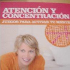 Libros de segunda mano de Ciencias: ATENCION Y CONCENTRACION JUEGOS PARA ACTIVAR TU MENTE. Lote 43933318