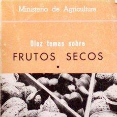Libros de segunda mano - Diez temas sobre FRUTOS SECOS. (Ministerio de Agricultura, Madrid, 1968) - 43955064