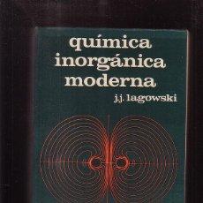 Libros de segunda mano de Ciencias: QUÍMICA INORGÁNICA MODERNA / J. J. LAGOWSKI. Lote 43978087
