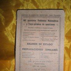 Libros de segunda mano de Ciencias: EXAMEN DE ESTADO Y PREPARACIONES SIMILARES. MIL QUINIENTOS PROBLEMAS MATEMATICOS 1948 *. Lote 43980392