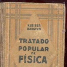 Libros de segunda mano de Ciencias: TRATADO POPULAR DE FISICA POR KLEIBER KARSTEN - GUSTVO GILI 1940 - 9ª EDICION. Lote 43985978