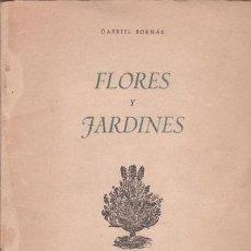 Libros de segunda mano: BORNAS, GABRIEL: FLORES Y JARDINES. DELEGACIÓN NAL. DE LA SECCIÓN FEMENINA DE F.E.T. Y J.O.N.S.. Lote 44016730