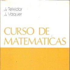 Libros de segunda mano de Ciencias: CURSO DE MATEMATICAS TOMO I J TEIXIDOR J VAQUER 11ª EDICION 1976. Lote 44165874