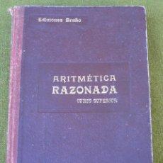 Libros de segunda mano de Ciencias: TRATADO TEORICO - PRACTICO DE ARITMETICA RAZONADA- CURSO SUPERIOR - 1951.. Lote 44325791