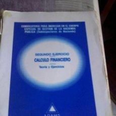 Libros de segunda mano de Ciencias: CALCULO FINANCIERO. SEGUNDO EJERCICIO. TEORÍA Y EJERCICIOS. EST17B1. Lote 44422775