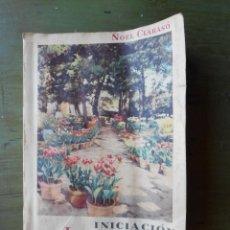 Libros de segunda mano: INICIACIÓN A LA JARDINERÍA. POR NOEL CLARASÓ. BUENOS AIRES 1958. EDICIONES, G. GILI, S.A.. Lote 44456695
