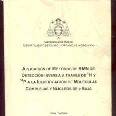 Libros de segunda mano de Ciencias: APLICACION DE METODOS DE RMN DE DETECCION INVERSA A TRAVES DE 1H Y 31P A LA IDENTIFICACION DE . Lote 44529137