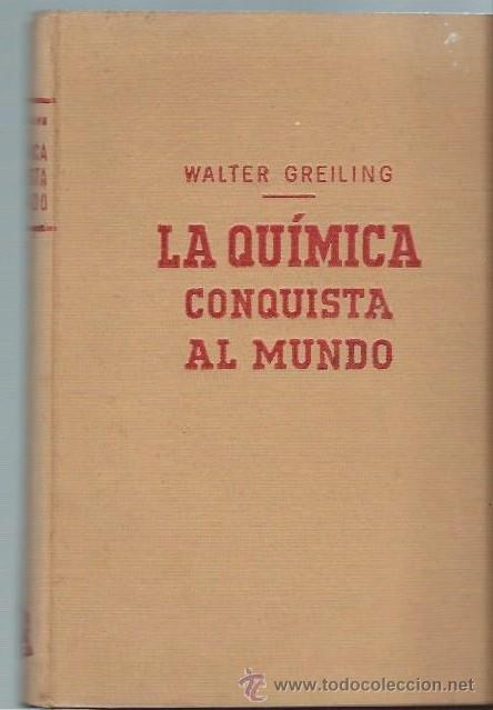 LA QUÍMICA CONQUISTA AL MUNDO, WALTER GREILING, ENCICLOPEDIA MADRID 1954, ILUSTRADA (Libros de Segunda Mano - Ciencias, Manuales y Oficios - Física, Química y Matemáticas)