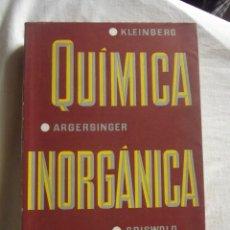 Libros de segunda mano de Ciencias: QUIMICA INORGANICA POR J.KLEINBERG - W.J. ARGERSINGER - E. GRISWOLD. Lote 44631917