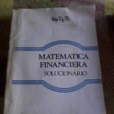Libros de segunda mano de Ciencias: MATEMÁTICA FINANCIERA. SOLUCIONARIO. PAG. 284. COMO APARECE EN LA FOTO.. EST11B6. Lote 44644311