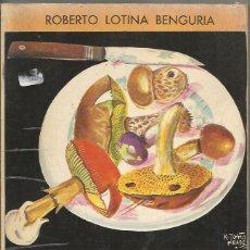 Libros de segunda mano: == A222 - LAS SETAS COMESTIBLES DE EUROPA - ROBERTO LOTINA BENGURIA. Lote 58321326