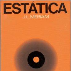 Libros de segunda mano de Ciencias: ESTÁTICA. J.L. MERIAM, EDITORIAL REVERTÉ.. Lote 44725913
