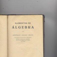 Livres d'occasion: ELEMENTOS DE ALGEBRA-LEOPOLDO CRUSAT PRATS-1931. Lote 44757084