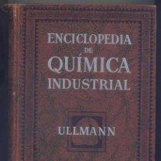 Libros de segunda mano de Ciencias: ENCICLOPEDIA DE QUIMICA INDUSTRIAL-2 TOMOS-ULLMANN-1951. Lote 44771400