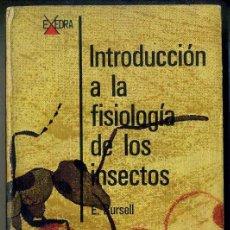 Libros de segunda mano: BURSELL : INTRODUCCIÓN A LA FISIOLOGÍA DE LOS INSECTOS (ALHAMBRA, 1974). Lote 44787429