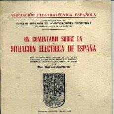 Libros de segunda mano de Ciencias: RAFAEL SPOTTORNO : UN COMENTARIO SOBRE LA SITUACIÓN ELÉCTRICA EN ESPAÑA (1950). Lote 44842907