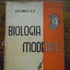 Libros de segunda mano: BIOLOGÍA MODERNA. J. PUJIULA S. J. CUARTA EDICIÓN. 1959.. Lote 44875747