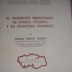 Libros de segunda mano: YACIMIENTO PREHISTORICO DE PINEDO.TOLEDO.MAXIMO MARTIN AGUADO.1963.70 PG+XLI LAMINAS.ARQUEOLOGIA. Lote 192311965