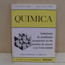 Libros de segunda mano de Ciencias: QUÍMICA.SOLUCIONES DE PROBLEMAS PROPUESTOS EN LAS PRUEBAS DE ACCESO A LA UNIVERSIDAD. Lote 45047494