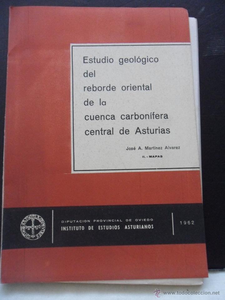 ESTUDIO GEOLOGICO DEL REBORDE ORIENTAL DE LA CUENCA CARBONIFERA CENTRAL DE ASTURIAS. JOSE A. MARTINE (Libros de Segunda Mano - Ciencias, Manuales y Oficios - Paleontología y Geología)