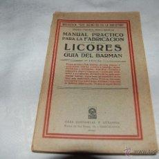 Libros de segunda mano de Ciencias: MANUAL PRACTICO PARA LA FABRICACIÓN DE LICORES. Lote 45098412