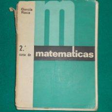 Libros de segunda mano de Ciencias: GARCÍA ROCA. 2º CURSO DE MATEMÁTICAS. 1966. Lote 45112257