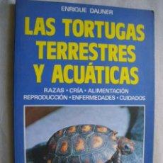 Libros de segunda mano: LAS TORTUGAS TERRESTRES Y ACUÁTICAS. DAUNER, ENRIQUE. 1988. Lote 45168552