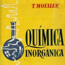 Libros de segunda mano de Ciencias: MOELLER : QUÍMICA INORGÁNICA (REVERTÉ, 1973). Lote 45178186