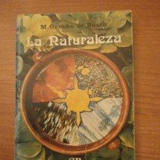 Libros de segunda mano: LIBRO LA NATURALEZA , EN LAS CUATRO ESTACIONES - M. ORTUÑO DE BOSCH. Lote 45182322