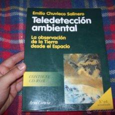 Libros de segunda mano: TELEDETECCIÓN AMBIENTAL.LA OBSERVACIÓN DE LA TIERRA DESDE EL ESPACIO.EMILIO CHUVIECO.TODO UNA JOYA.. Lote 45183670