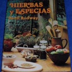 Libros de segunda mano: HIERBAS Y ESPECIAS - AVRIL RODWAY - INSTITUTO PARRAMÓN EDICIONES - 1ª EDICIÓN (1980). Lote 45191007