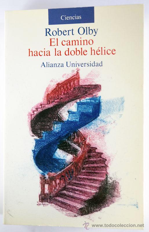 ROBERT OLBY EL CAMINO HACIA LA DOBLE HELICE BIOLOGIA ADN (Libros de Segunda Mano - Ciencias, Manuales y Oficios - Biología y Botánica)
